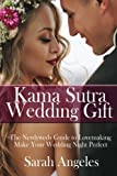 img - for Kama Sutra Wedding Gift: The Newlyweds Guide to Lovemaking. Make Your Wedding Night Perfect. (Kama Sutra, Kama Sutra Sex, Kama Sutra Book) (Volume 1) book / textbook / text book