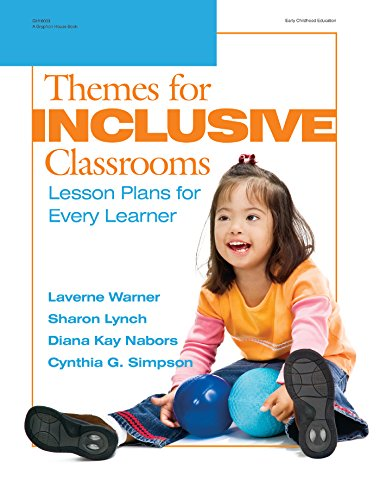 - Themes for Inclusive Classrooms: Lesson Plans for Every Learner (Early Childhood Education)