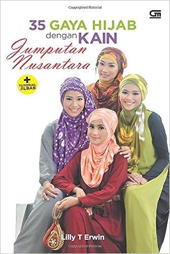 35 Gaya Hijab dengan Jumputan Kain Nusantara + Tutorial Jilbab: Amazon.es: Lily T. Erwin: Libros en idiomas extranjeros