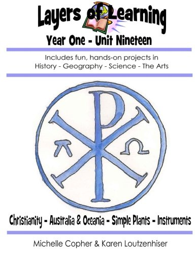 Layers of Learning Year One Unit Ninteen: Christianity, Australia & Oceania, Simple Plants, Instruments (Volume 19)
