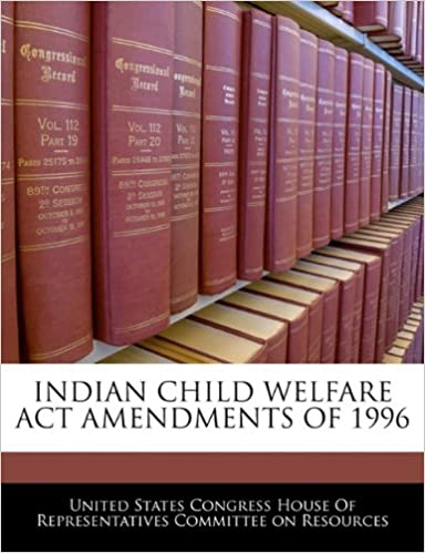 Book Indian Child Welfare Act Amendments Of 1996