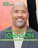 Dwayne 'The Rock' Johnson: Pro Wrestler and Actor (Junior Biographies)