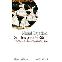 Sur les pas de Rûmi (French Edition)