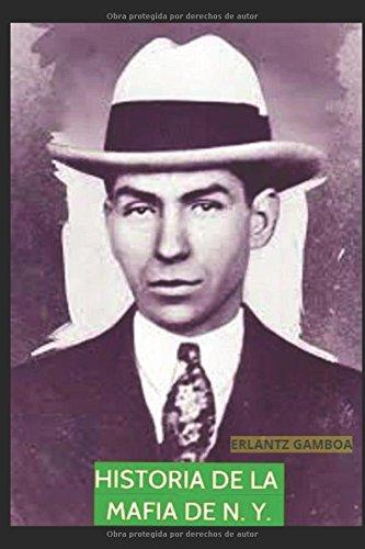HISTORIA DE LA MAFIA DE NUEVA YORK (Spanish Edition) [Erlantz Gamboa] (Tapa Blanda)