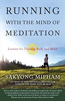 Running with the Mind of Meditation: Lessons for Training Body and Mind by [Mipham, Sakyong]