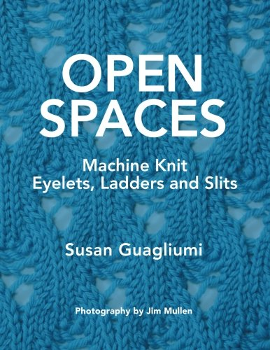 Open Spaces: Machine Knit Eyelets, Ladders and Slits