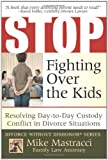 Stop Fighting over the Kids, Mike Mastracci, 0981631002