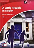 img - for A Little Trouble in Dublin Level 1 Beginner/Elementary American English Edition (Cambridge Discovery Readers) book / textbook / text book