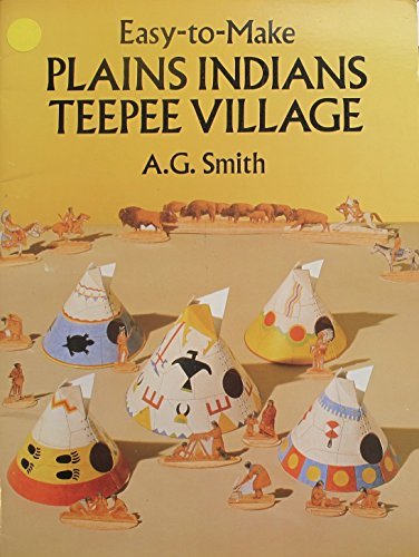 EASY to MAKE: PLAINS INDIANS TEEPEE VILLAGE Card Stock BOOK (NEW & UNCUT) to CUT & ASSEMBLE by A.G. Smith (1990 -