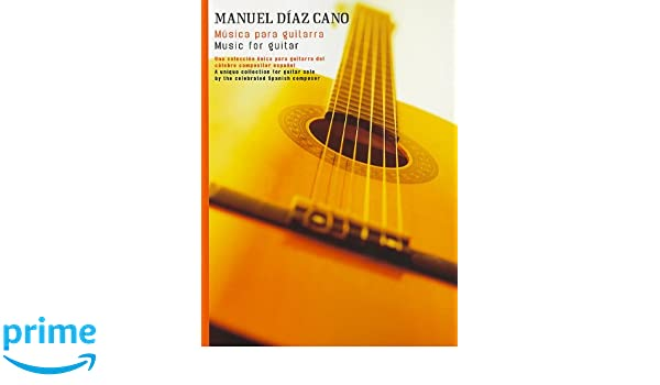 Musica Para Guitarra / Music for Guitar: Amazon.es: Manuel Diaz ...