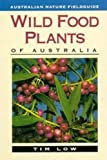 img - for Wild Food Plants of Australia by Tim Low (1991-08-01) book / textbook / text book