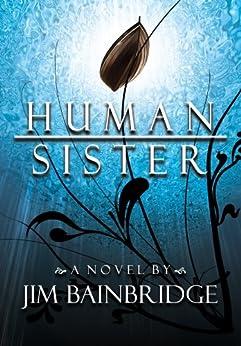 Human Sister by [Bainbridge, Jim]