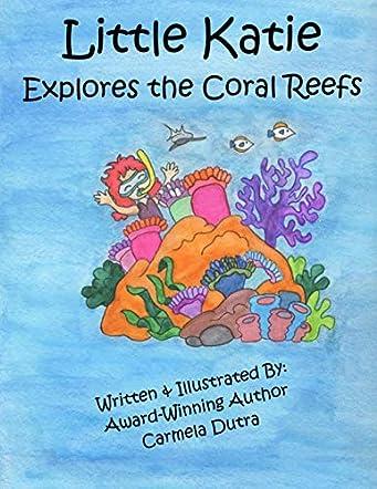Little Katie Explores the Coral Reefs