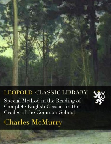 Download Special Method in the Reading of Complete English Classics in the Grades of the Common School ebook