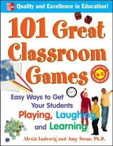 (101 Great Classroom Games: Easy Ways to Get Your Students Playing, Laughing, and Learning (101... Language Series))