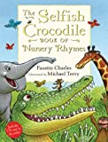The Selfish Crocodile Book of Nursery Rhymes, Faustin Charles, 0747595232