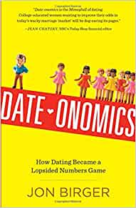 Date onomics how dating became a lopsided numbers game