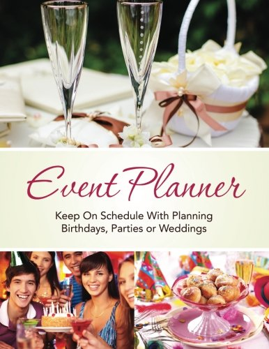 Party Planner (Event Planner: Keep on schedule with planning Birthdays, Parties or Weddings)