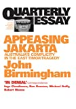 Front cover for the book Appeasing Jakarta : Australia's complicity in the East Timor tragedy by John Birmingham