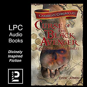 Curse of the Black Avenger: Blood Sails, Dark Hearts (The Caribbean Chronicles) Audiobook