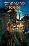 Code Name Kris, Carol Matas, 1416961623
