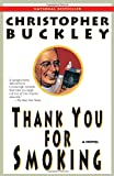 Thank You for Smoking, Christopher Buckley, 0812976525