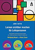 Lernen sichtbar machen für Lehrpersonen: Überarbeitete deutschsprachige Ausgabe von Visible Learning for Teachers: Überarbeitete ... Ausgabe von Visible Learning for Teachers