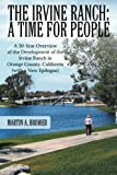 The Irvine Ranch: a Time for People, Martin A. Brower, 1481755129
