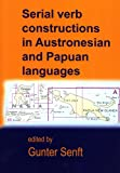 img - for Serial Verb Construction in Austronesian and Papuan Languages (Pacific Linguistics, 594) book / textbook / text book