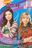I Wanna Stay! (iCarly) by Nickelodeon (2009-09-03)