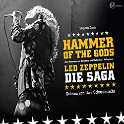 Hammer of the Gods. Led Zeppelin - Die Saga