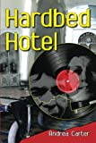 Hard Bed Hotel, Andrea Carter, 1490429476