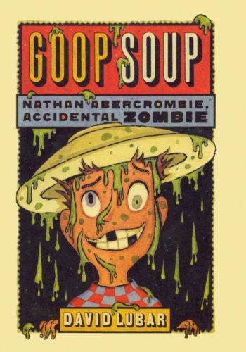 Read Online Goop Soup (Turtleback School & Library Binding Edition) (Nathan Abercrombie, Accidental Zombie (Pb)) ebook