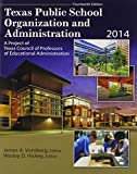 Texas Public School Organization and Administration : 2014, Vornberg, James A. and Consilience Llc, 1465244859