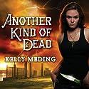 Another Kind of Dead: Dreg City Series, Book 3 Hörbuch von Kelly Meding Gesprochen von: Xe Sands