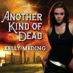 Another Kind of Dead: Dreg City Series, Book 3 | Kelly Meding