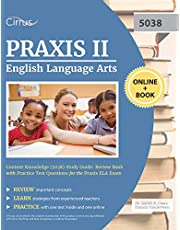 Praxis II English Language Arts Content Knowledge (5038) Study Guide: Review Book with Practice Test Questions for the Praxis ELA Exam