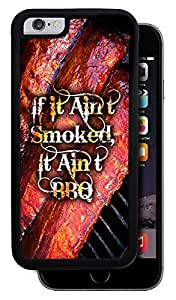 If It Ain't Smoked, It Ain't BBQ - Black Apple Iphone 6 Protective Rubber Cover