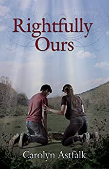 Rightfully Ours by [Astfalk, Carolyn]