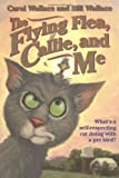The Flying Flea, Callie, and Me, Carol Wallace and Bill Wallace, 0671039687