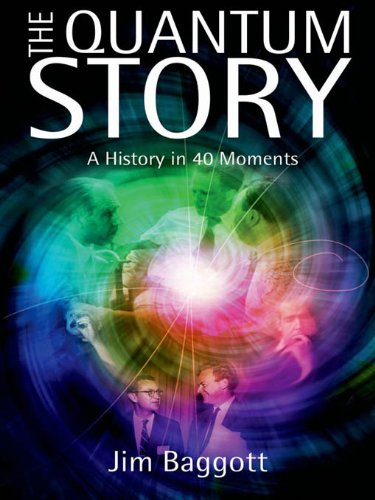 The Quantum Story: A history in 40 moments (Oxford Landmark Science) cover