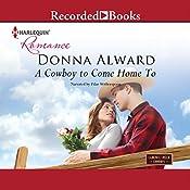 A Cowboy to Come Home To   Donna Alward