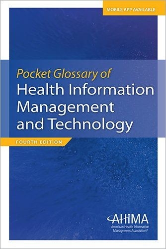 Pocket Glossary of Health Information Management and Technology by Ahima (2013-09-11)