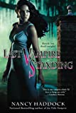 Last Vampire Standing by Nancy Haddock front cover