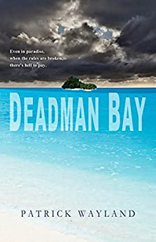 Deadman Bay by [Wayland, Patrick]