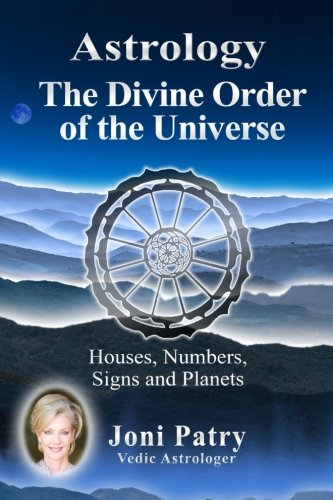 Download Astrology - The Divine Order of the Universe: Houses, Numbers, Signs and Planets pdf