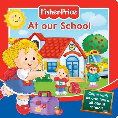 Read Online Fisher-Price At Our School: Come with Us and Learn All About School! (Story Board Books) pdf epub
