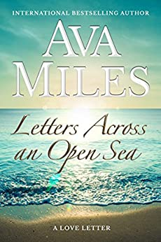 Letters Across an Open Sea (Love Letter #3) (Love Letters) by [Miles, Ava]