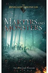 Martyrs and Monsters (The Renegade Chronicles) (Volume 3) Paperback