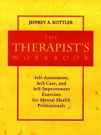 The TherapistS Workbook SelfAssessment SelfCare And Self